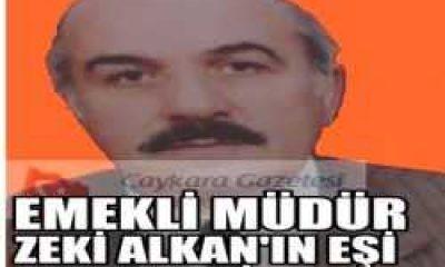 Emekli Müdür Zeki Alkan'ın Eşi Fevziye Alkan Vefat Etti