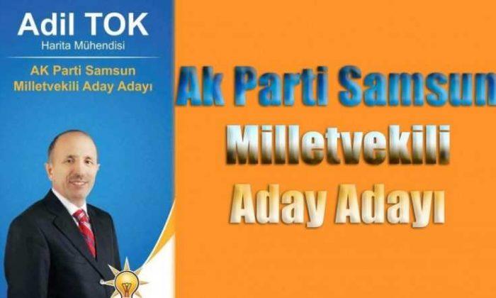 Adil Tok Samsun'dan Ak Parti aday adaylığını açıkladı