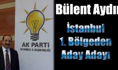 Bülent Aydın İstanbul'dan aday adayı oldu
