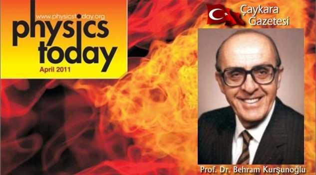 Behram Kurşunoğlu Makalesi Physics Today Dergisinde