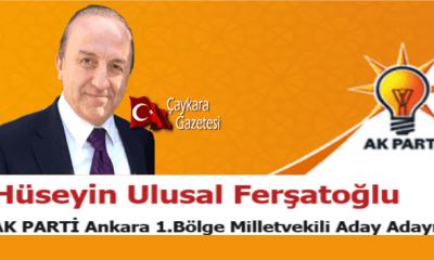 Hüseyin Ulusal Ferşatoğlu Ankara'dan Ak Parti Milletvekili aday adayı