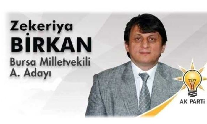 Zekeriya Birkan Bursa'dan Ak Parti  Aday Adayı