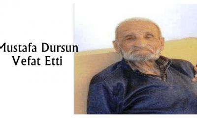 Ataköy'den Mustafa Dursun vefat etti