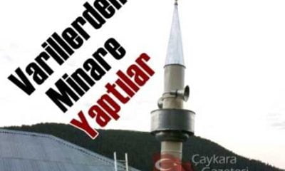 Varillerden Minare yaptılar