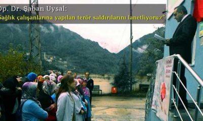 Op. Dr. Şaban Uysal: Terör değil şifa veren eller kazanacaktır