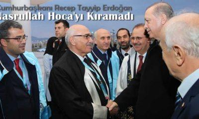 Cumhurbaşkanı Erdoğan'dan Nasrullah Hoca'ya özel ilgi