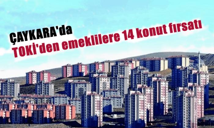 TOKİ Emekliler için Çaykara'da 14 konut inşa edecek