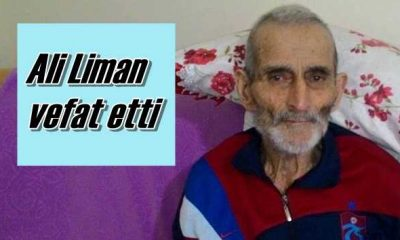 Köknar Mahallesinden Ali Liman vefat etti