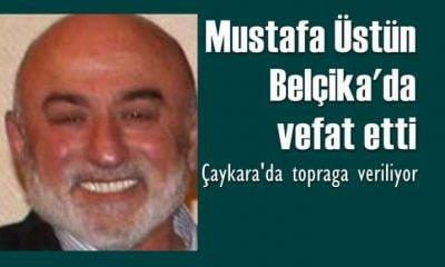 Belçika'da vefat etti Çaykara'ya getiriliyor