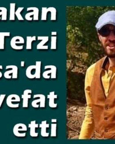 Hakan Terzi Bursa'da vefat etti