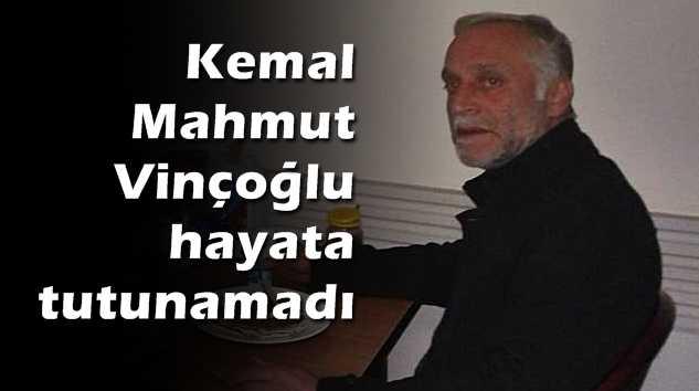Kemal Mahmut Vinçoğlu vefat etti