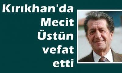 Kırıkhan'da Mecit Üstün vefat etti