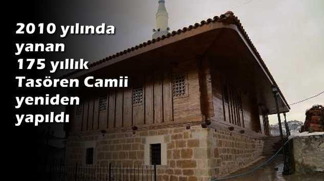 Tamamen yanan Taşören Merkez Camii aslına uygun olarak yapıldı