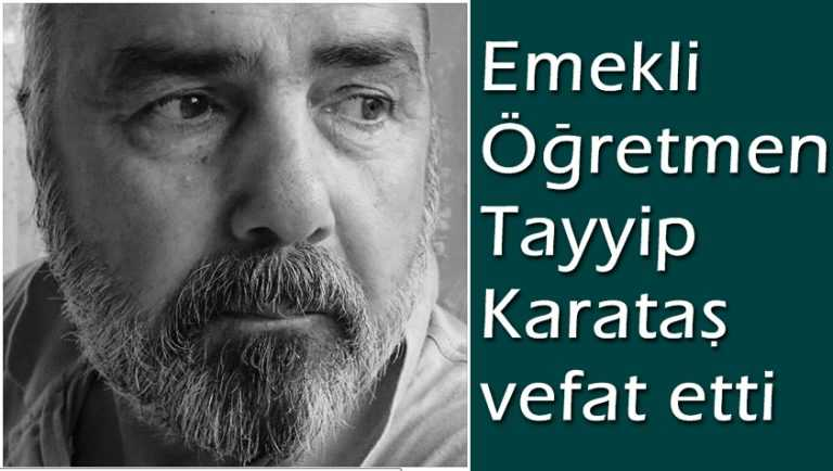Koldere'den Tayyip Karataş vefat etti