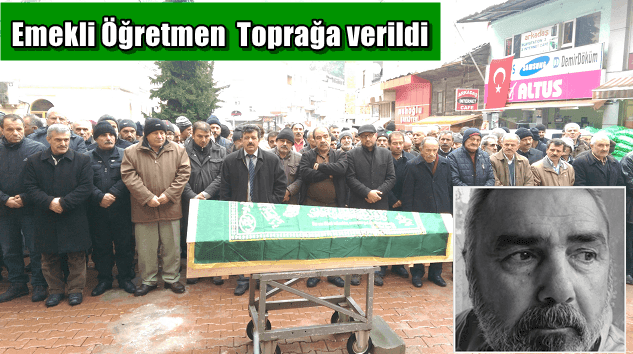 Emekli Öğretmen Tayyip Karataş toprağa verildi