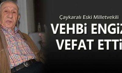 AP Eski Milletvekili Vehbi Engiz vefat etti
