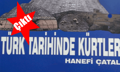 """Hanefi Çatal'ın """"Türk Tarihinde Kürtler"""" kitabı piyasa çıktı"""
