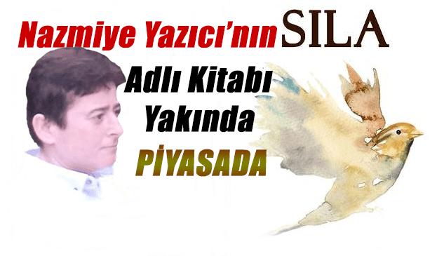 """Nazmiye Yazıcı'nın 3. kitabı """"SILA"""" yakında piyasaya çıkıyor"""