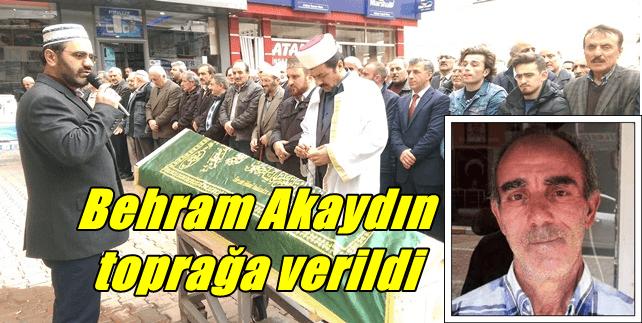 Behram Akaydın dualarla son yolculuğuna uğurlandı