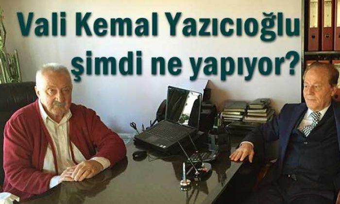 Vali Kemal Yazıcıoğlu şimdi ne yapıyor?