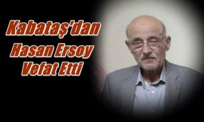 Kabataş mahallesinden emekli komiser Hasan Ersoy vefat etti