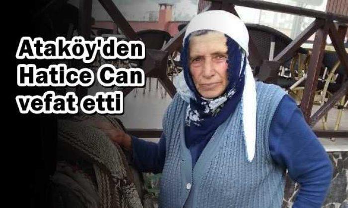 Ataköy'den Hatice Can vefat etti