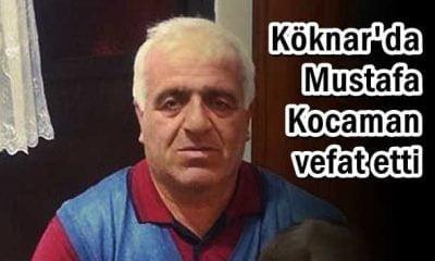 Köknar'dan Mustafa Kocaman vefat etti