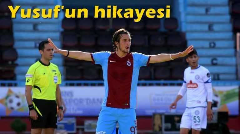 Trabzonsporlu Yusuf'un hikayesi