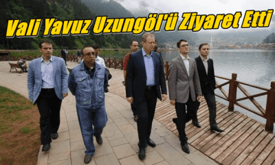 Yeni Vali Yücel Yavuz Uzungöl'ü ziyaret etti
