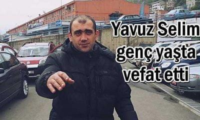 Yavuz Selim Bayraktar genç yaşta vefat etti