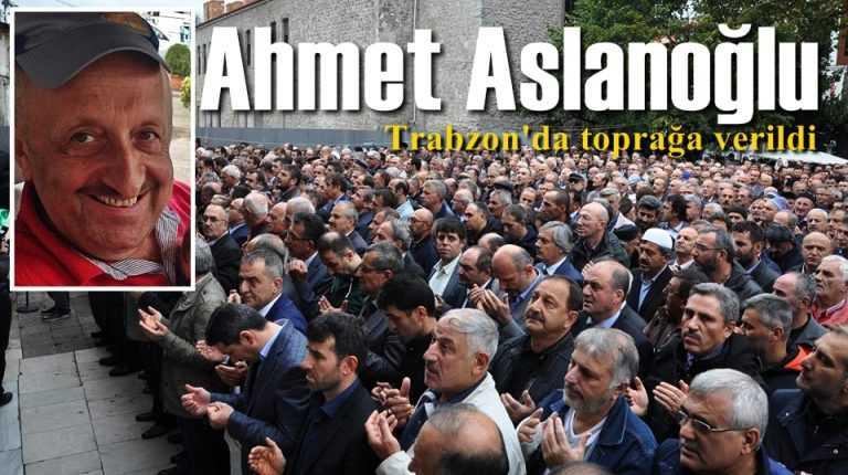 Kent Konseyi Başkanı Ahmet Aslanoğlu toprağa verildi