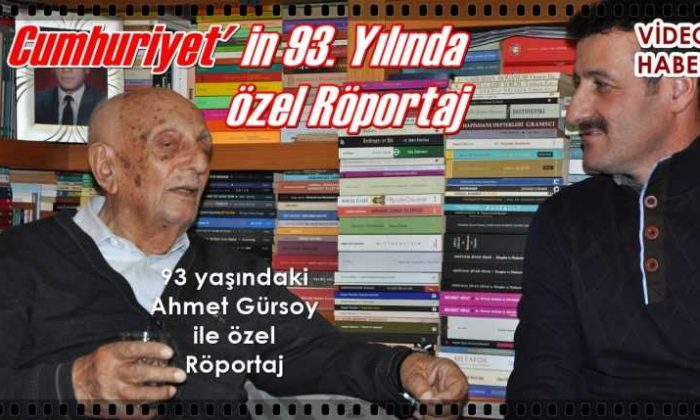 Cumhuriyet'le yaşıt Ahmet Gürsoy ile tarihi röportaj