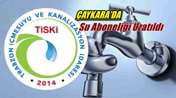 Çaykara'da su aboneliği işlemleri uzatıldı