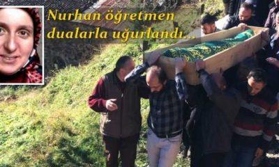 Nurhan öğretmen gözyaşları ve dualarla uğurlandı