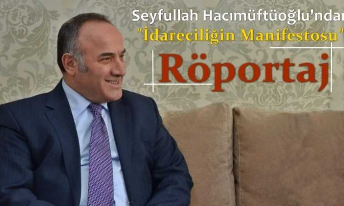 Hacımüftüoğlu'ndan idareciliğin manifestosu