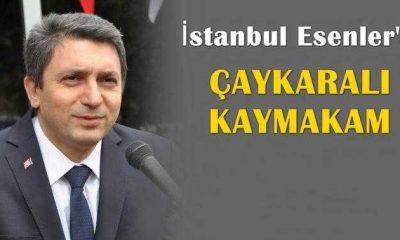 İstanbul Esenler'e Çaykaralı Kaymakam atandı