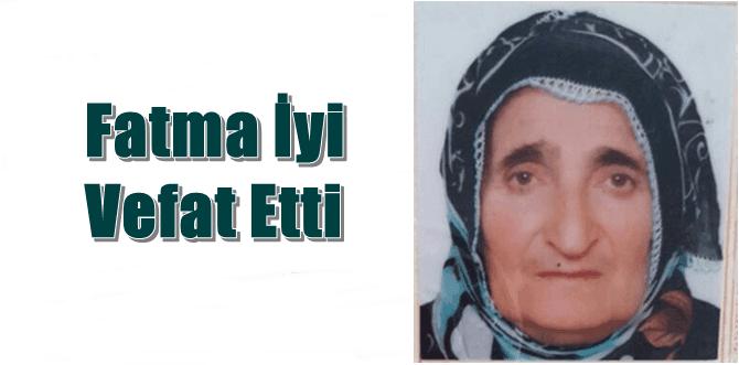 Ataköy Mahallesinden Fatma İyi vefat etti