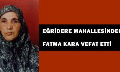 Eğridere'de Fatma Kara vefat etti