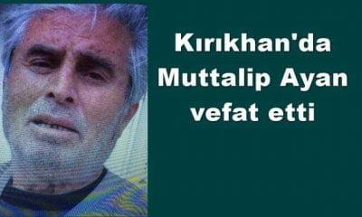 Kırıkhan'da Muttalip Ayan vefat etti