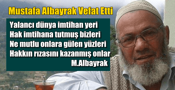 Mustafa Albayrak vefat etti