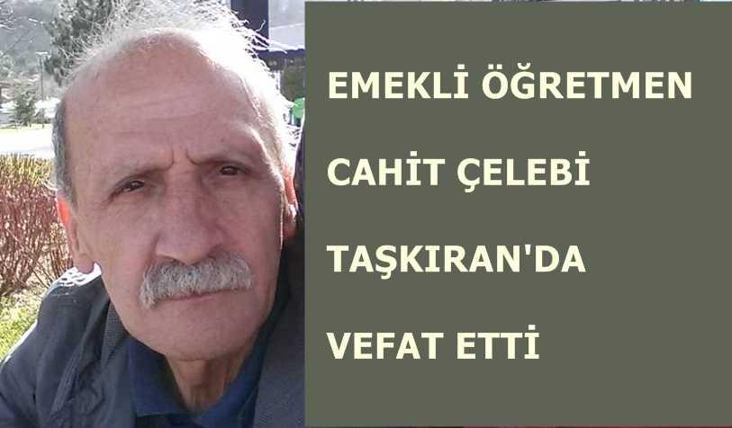 Taşkıran'da Cahit Çelebi vefat etti