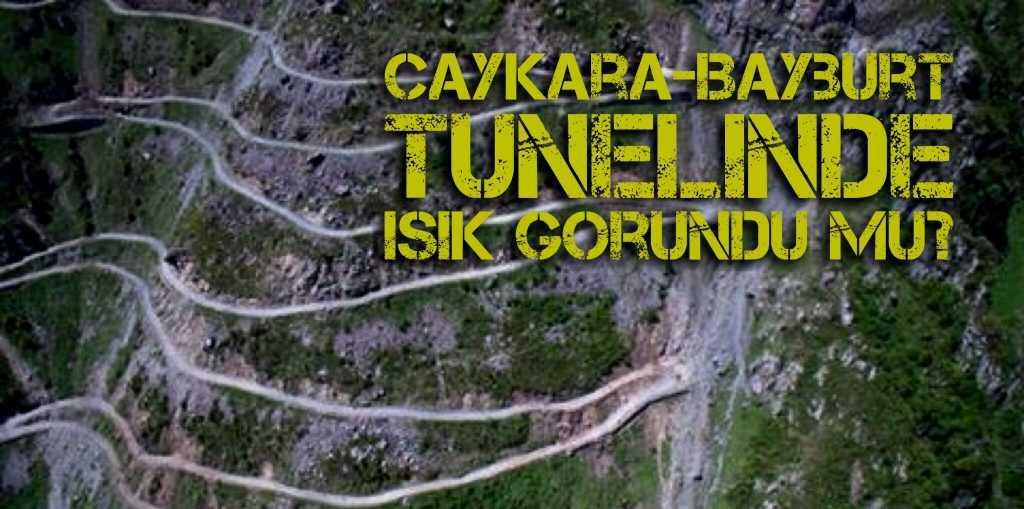 Çaykara-Bayburt Soğanlı tünelinde ışık göründü mü?