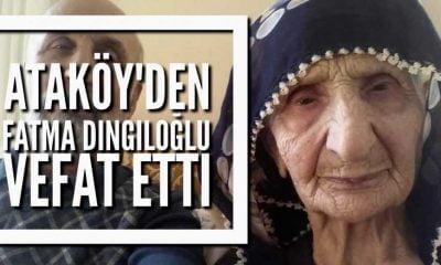 Ataköy'den Fatma Dingiloğlu vefat etti