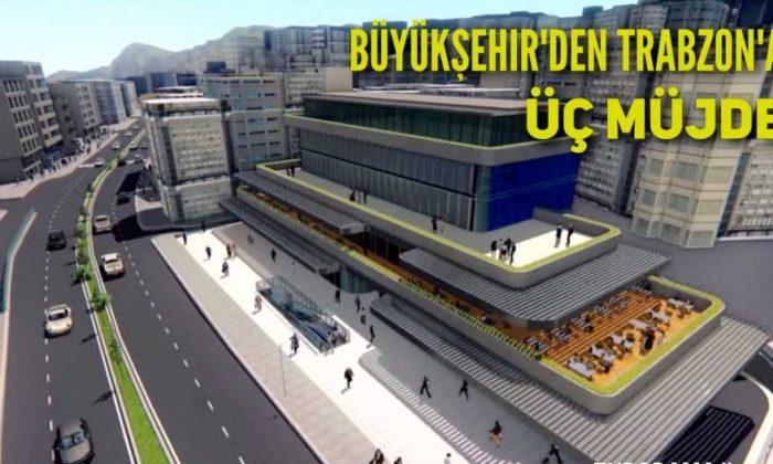 Büyükşehirden Trabzon'un çehresini değiştirecek üç müjde