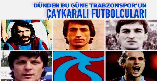 Trabzonspor'da futbol oynayan Çaykaralılar