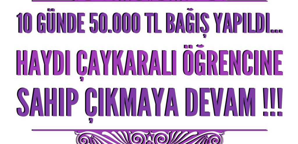 10 günde 50.000 Lira bağışlandı