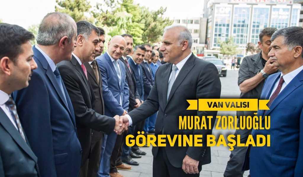 Hemşehrimiz Vali Murat Zorluoğlu Van'da göreve başladı