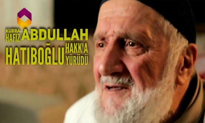 Kurra Hafız Abdullah Hatiboğlu vefat etti