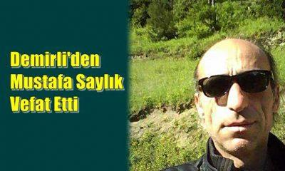 Demirli'de Mustafa Saylık vefat etti