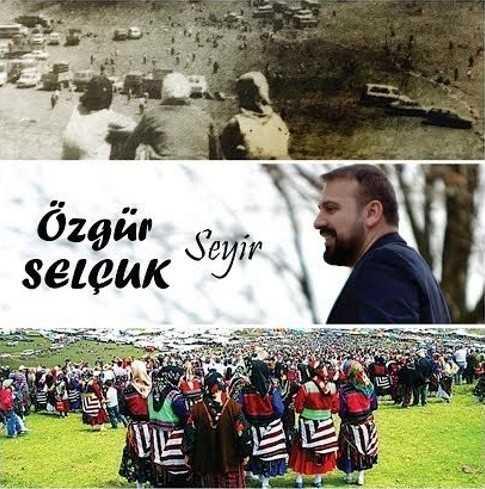 """Özgür SELÇUK – """"Seyir"""" Albümü Çıktı"""